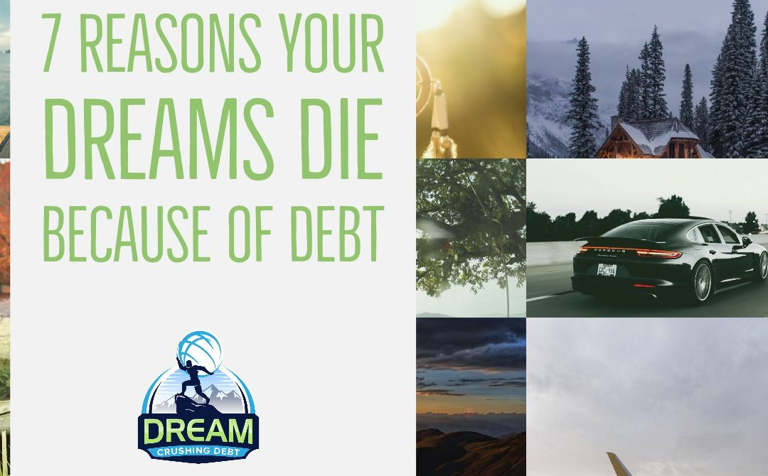 7 Reasons Why Your Dreams Die Because of Debt