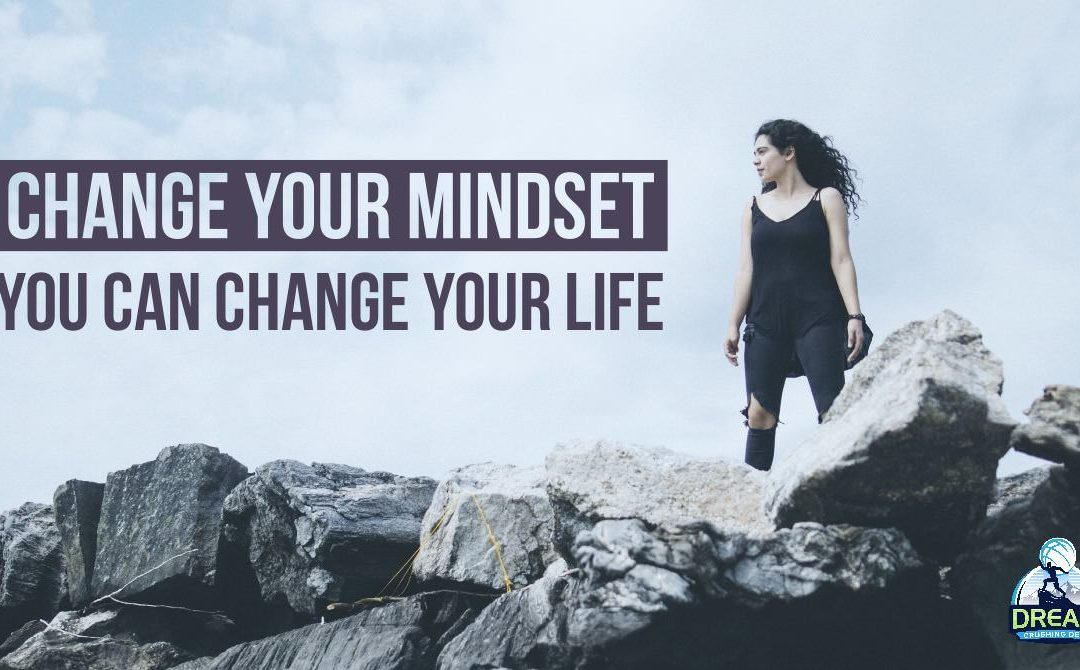 Change Your Mindset And You Can Change Your Life