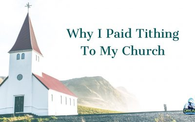Why I Paid Tithing To My Church