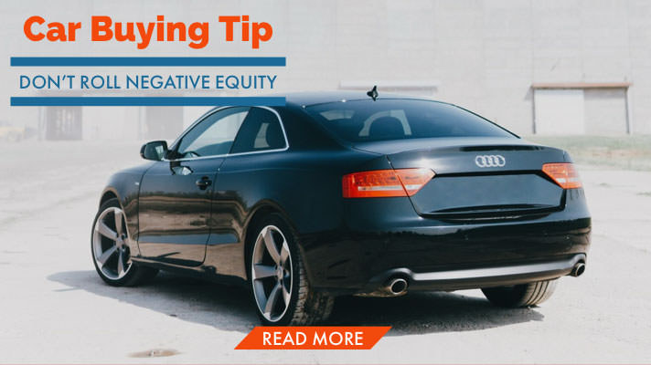 Car Buying Tip: Don't Roll Negative Equity