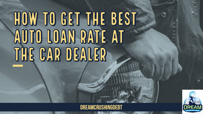 How to Get the Best Auto Loan Rate at the Car Dealer