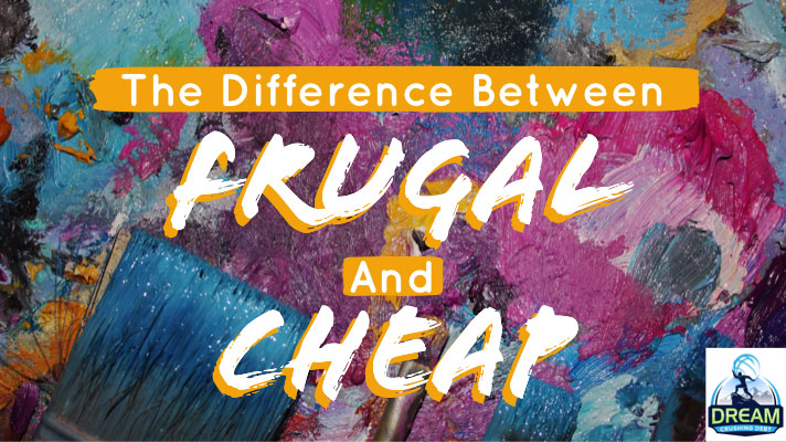 The Difference Between Being Frugal And Cheap
