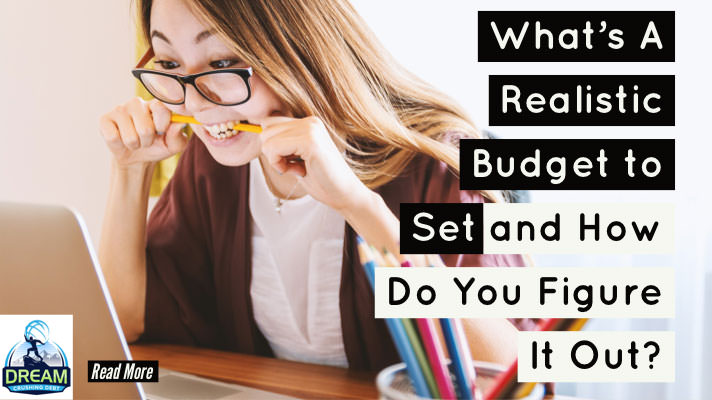 What's A Realistic Budget to Set and How Do You Figure It Out?